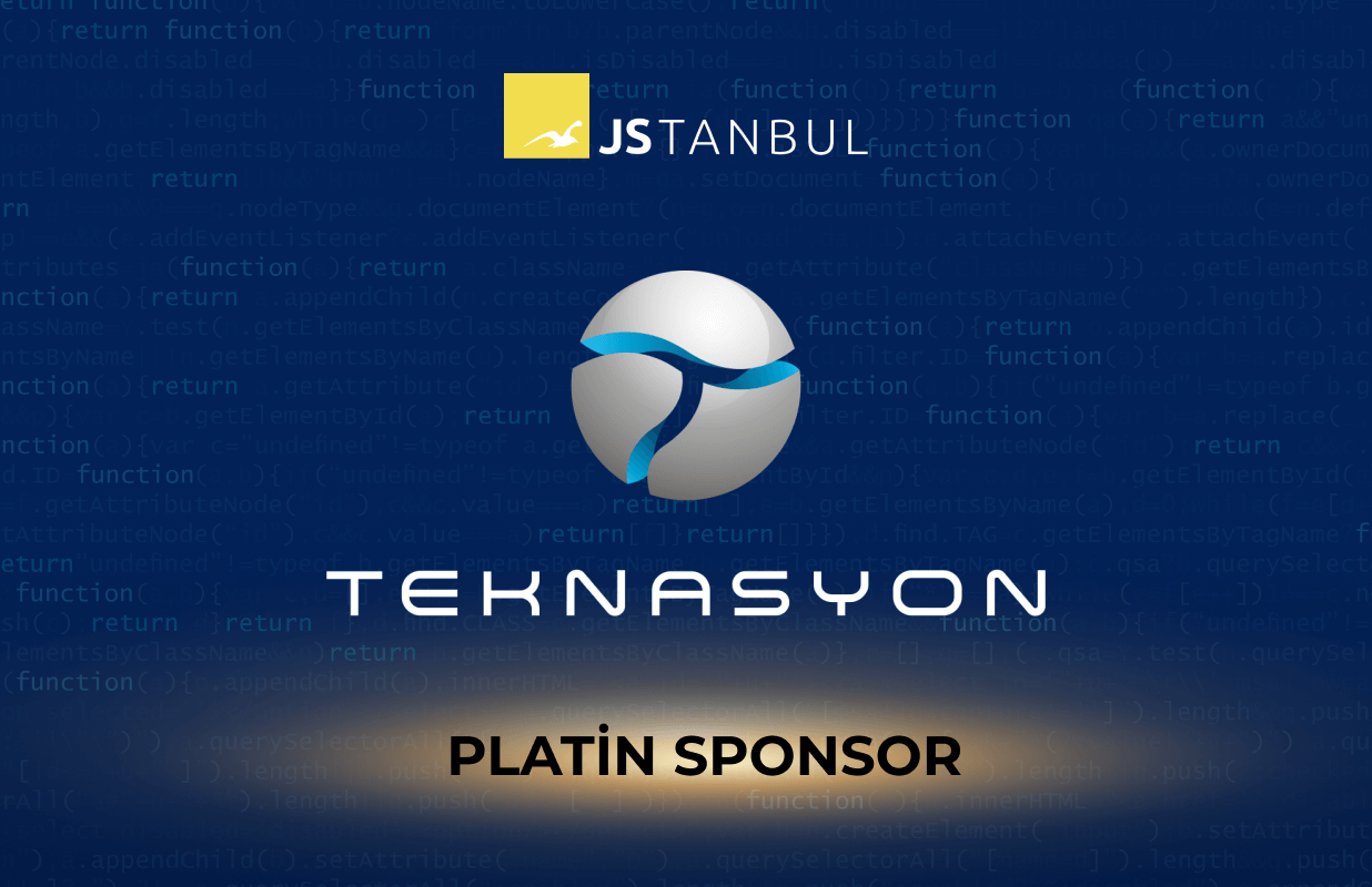 We are the Platin Sponsor of JSTANBUL Istanbul JavaScript Conference.